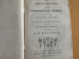De geschiedenissen der christelyke kerke, in de eerste eeuwe ... - J. Wagenaar
