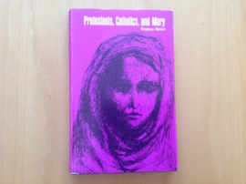Protestants, Catholics and Mary - S. Benko