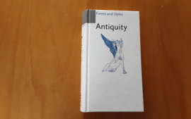Antiquity. Forms and Styles - P. Amiet / F. Baratte / C. Desroches Noblecourt / C. Metzger / A. Pasquier