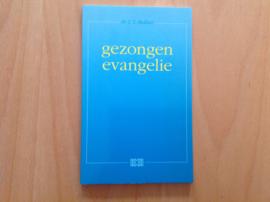 Gezongen evangelie - J.T. Bakker