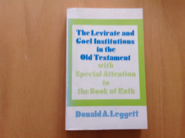 The Levirate and Goel Institutions in the Old Testament - D.A. Leggett