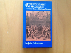 After Polygamy was made a sin - J. Cairncross