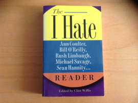 The I hate Ann Coulter, Bill O'Reilly, Rush Limbaugh, Michael Savage, Sean Hannity ... - C. Willis