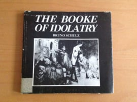 The Booke of Idoltary - B. Schulz
