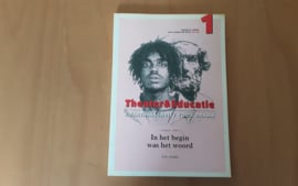 Theater & Educatie, kwartaaltijdschrift voor drama. In het begin was het woord