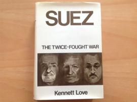 Suez, the twice-fought war - K. Love