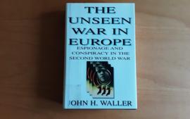 The Unseen War in Europe - J.H. Waller