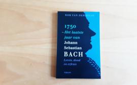 1750 - Het laatste jaar van Johann Sebastian Bach - R, van der Hilst