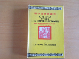 China under the empress Dowager - J.O.P. Bland / E. Backhouse