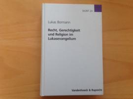 Recht, Gerechtigkeit und Religion im Lukasevangelium - L. Bormann