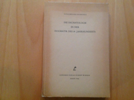 Die Eschatologie in der Dogmatik des 19. Jahrhunderts - P. Müller-Goldkuhle