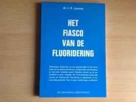 Het fiasco van de fluoridering - J.R. Jansma