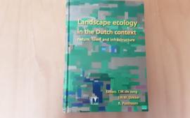 Landscape ecology in the Dutch context: nature - T.M. de Jong / J.N.M. Dekker / R. Posthoorn