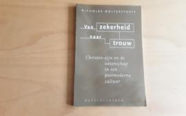 Van zekerheid naar trouw - N. Wolterstorff