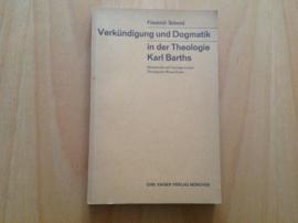 Verkündigung und Dogmatik in der Theologie Karl Barths - F. Schmid