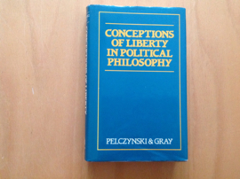 Conceptions of Liberty in Political Philosophy - Z. Pelczynski / J. Gray