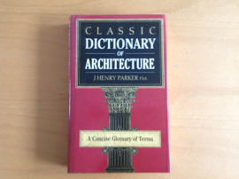 Classic dictionary of architecture -J.H. Parker