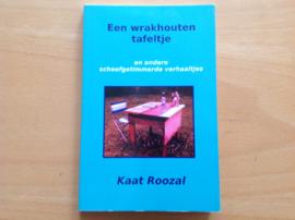 Een wrakhouten tafeltje - K. Roozal