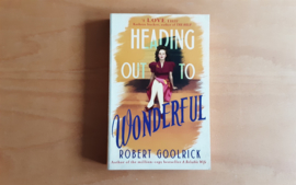 Heading out to wonderful - R. Goolrick