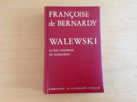 Alexandre Walewski (1810-1865). Le fils polonais de Napoleon - F. de Bernardy