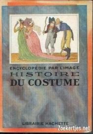 Encyclopedie par l'image histoire du costume en France