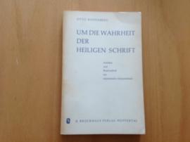 Um die Wahrheit der heiligen Schrift - O. Rodenberg