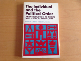 The individual and the political order - N.E. Bowie / R.L. Simon