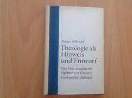 Theologie als Hinweis und Entwurf - R. Röhricht