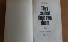 They sealed their own doom - P. Zhilin