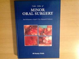 Color atlas of Minor Oral surgery - K.R. Koerner / L.V. Tilt / K.R. Johnson