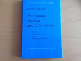 Two tragedies Hippolyte and Marc Antoine - R. Garnier