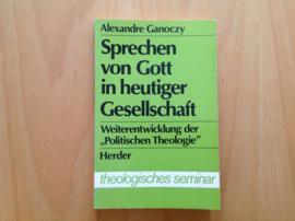 Sprechen von Gott in heutiger Gesellschaft - A. Ganoczy