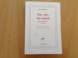 Une voix, un regard. Textes retrouves 1947-2001 - J. Grosjean