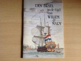 Den Briel in de tijd van Willem & Mary - J. Klok