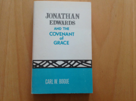 Jonathan Edwards and the Covenant of Grace - C.W. Bogue