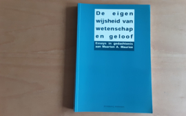 De eigen wijsheid van wetenschap en geloof - A.W. Musschenga / M.A. Kaashoek / W.B. Drees