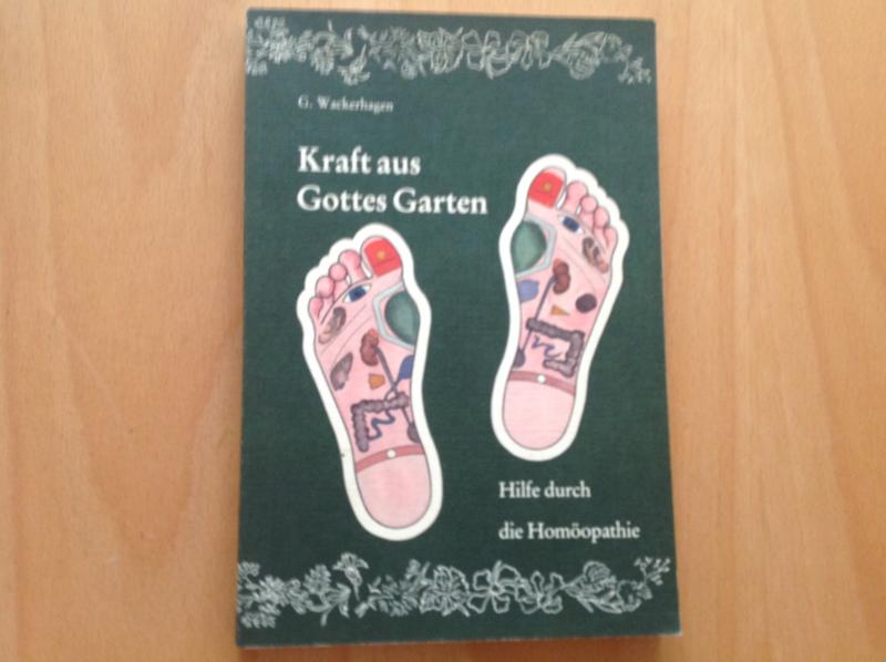 Kraft aus Gottes Garten - G. Wackerhagen