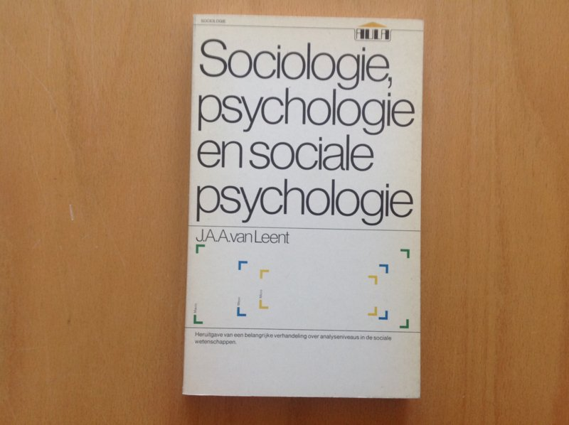 Sociologie, psychologie en sociale psychologie - J.A.A. van Leent