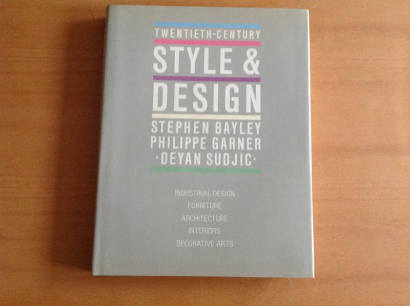 Twentieth-century Style & Design -c S. Bayley / P. Garner / D. Sudjic