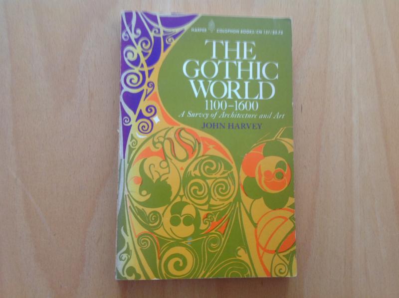 The Gothic World 1100-1600 - J. Harvey