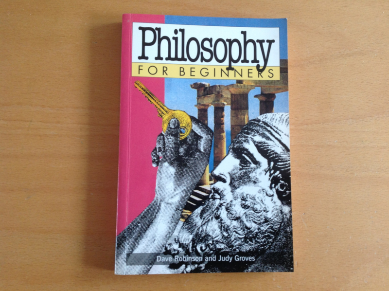 Philosophy for beginners - D. Robinson / J. Groves