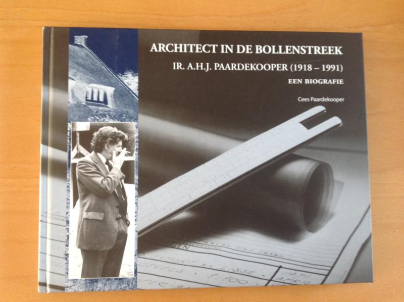Architect van de Bollenstreek Ir. A.H.J. Paardkooper - C. Paardekooper