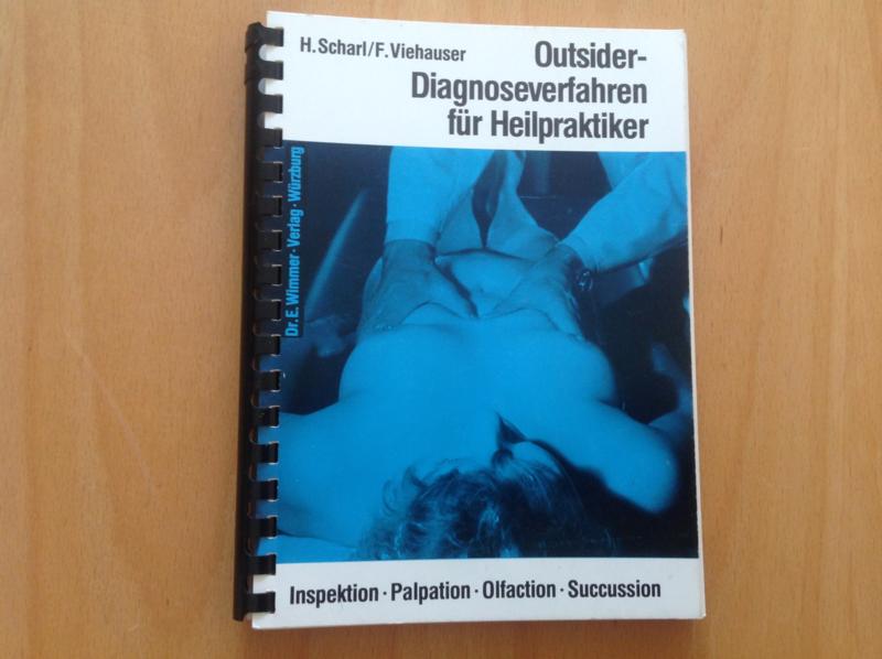 Outsider-Diagnoseverfahren für Heilpraktiker - H. Scharl / F. Viehauser