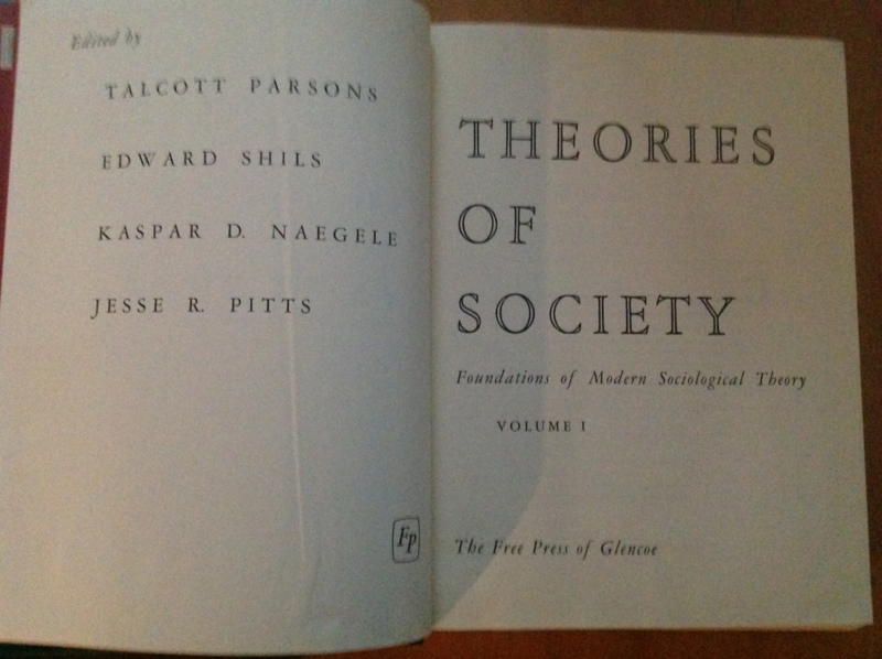 Theories of society, 2 volumes - T. Parsons / E. Shils / K.D. Naegele / J.R. Pitts
