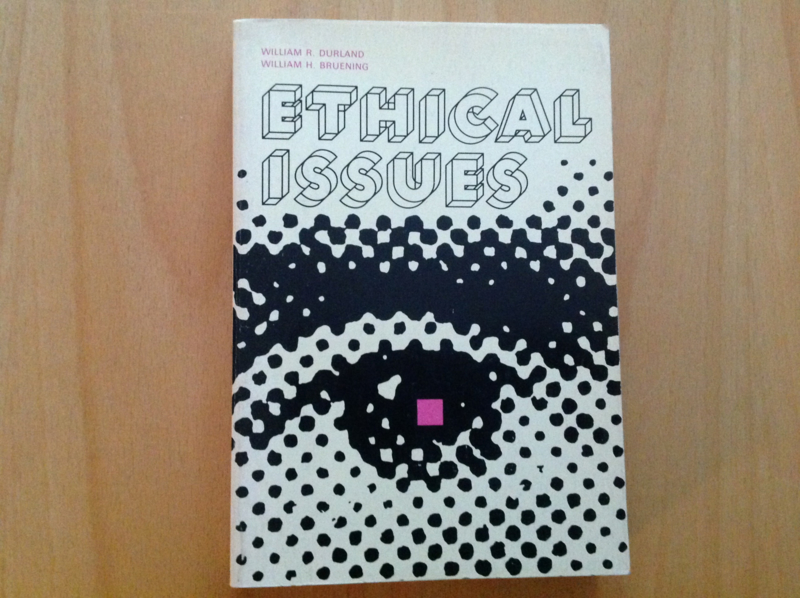 Ethical issues - W.R. Durland / W.H. Bruening