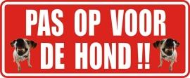 PAS OP VOOR DE HOND 2