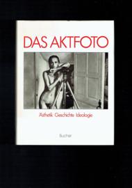 Das Aktfoto; Asthetik Geschichte Ideologie. Michael Köhler en Gisela Barche