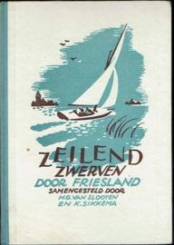 Zeilend zwerven door Friesland - HG. van Slooten e.a.