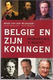 Wijngaert, M. van den. e.a. - België en zijn Koningen. Monarchie en Macht