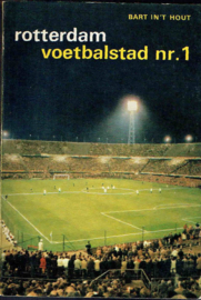 Rotterdam voetbalstad nr. 1; Bart in 't  Hout